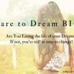 Insegui-I-tuoi-Sogni-perchè-le-persone-hanno-paura-non-lo-fanno