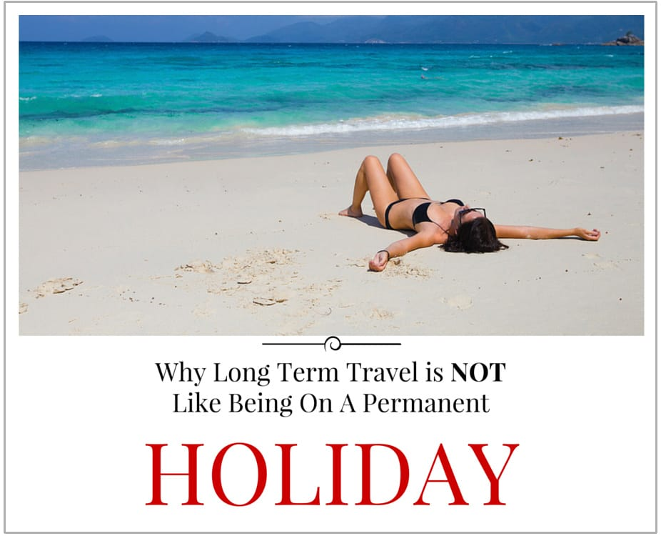 why_long_term_travel_is_not_a_holiday