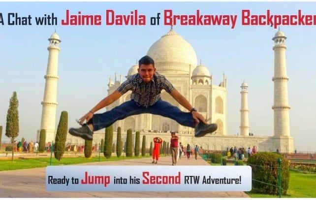 Jaime Davila of Breackaway Backpaker RTW Trip!