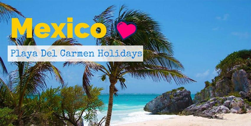 Playa-Del-Carmen-Holidays!