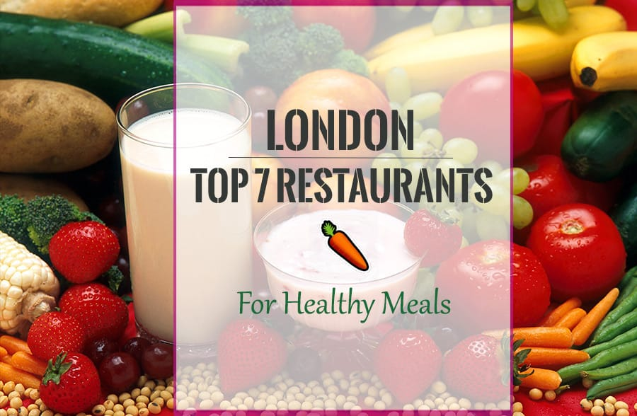 Where To Eat Healthy In London Top 7 Restaurants With