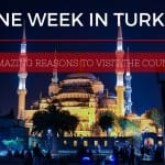 TURKEY IN 1 WEEK: 8 Enchanting Places To See & Things To Do!