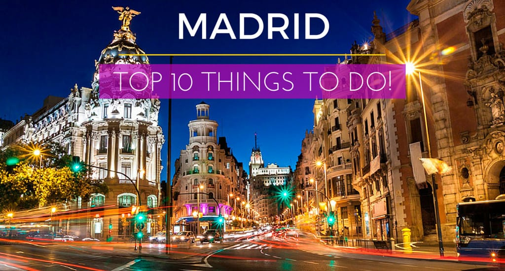 Spain: Madrid Top 10 Things To Do In The Capital! | Keep Calm and Travel www.keepcalmandtravel.com