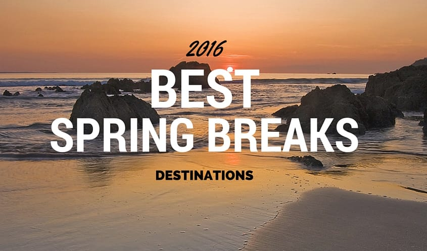 2016-BEST-SPRING-BREAK-DESTINATIONS