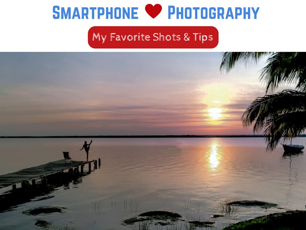 3 Smartphone Photography Tips For Casual Photographers: Smartphone Photography: The Best Photos + Settings