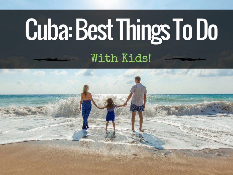 Cuba_Family_holidays_best_things_to_do_In_cuba_with_kids