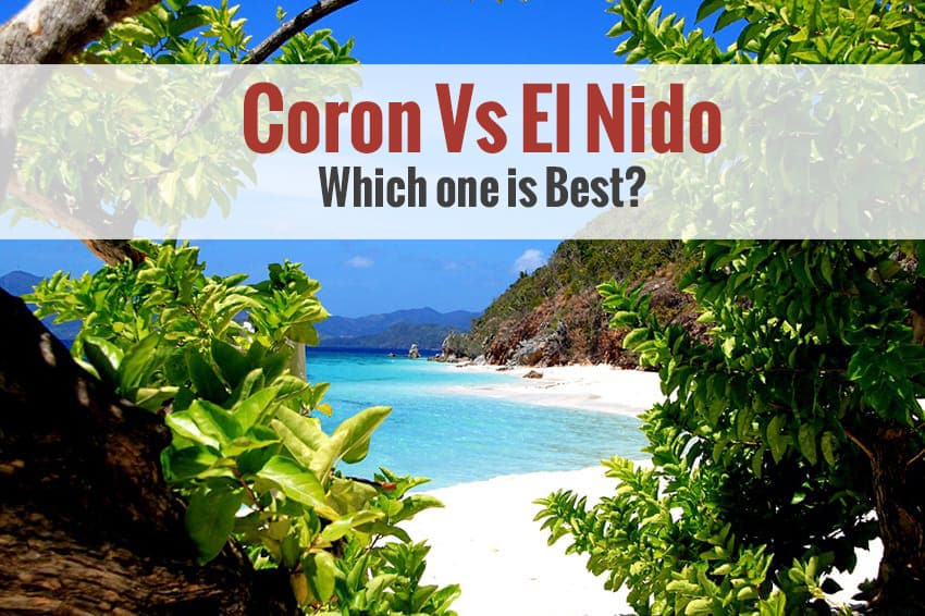 Philippines Coron Vs El Nido Which One Is The Best Keep