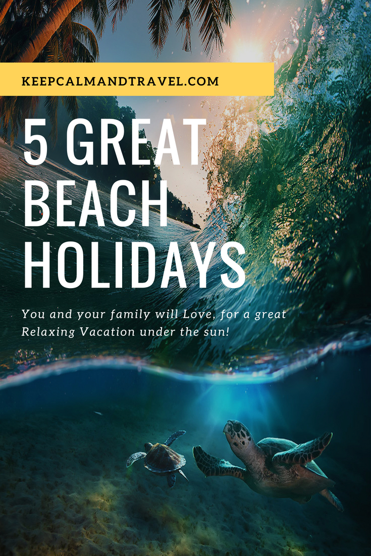 Looking for inspiration for your next vacation? Check out these 5 incredible beach destination to relax under the sun, you're going to love them all! beaches #beach #vacation #traveltips 5-great-beach-holidays-ideas