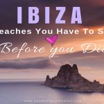 IBIZA SPAIN: Nine Best Beaches + Hotels To See In The Balearic Islands!